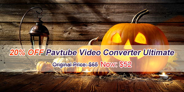 ultimate promotion Pavtube Rolls Out 2016 Halloween Promotion: 20% Off Video Converter Ultimate